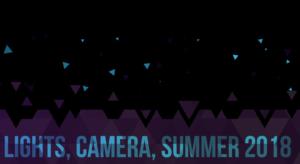 2018 Lights Camera Summer Highlights